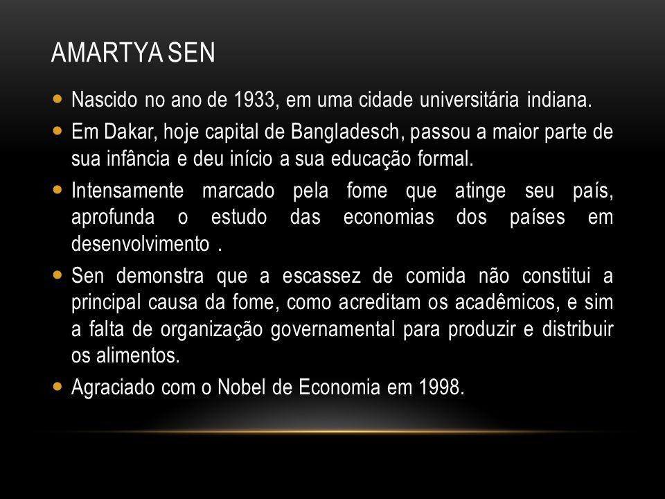 Amartya Sen Nascido no ano de 1933, em uma cidade universitária indiana.