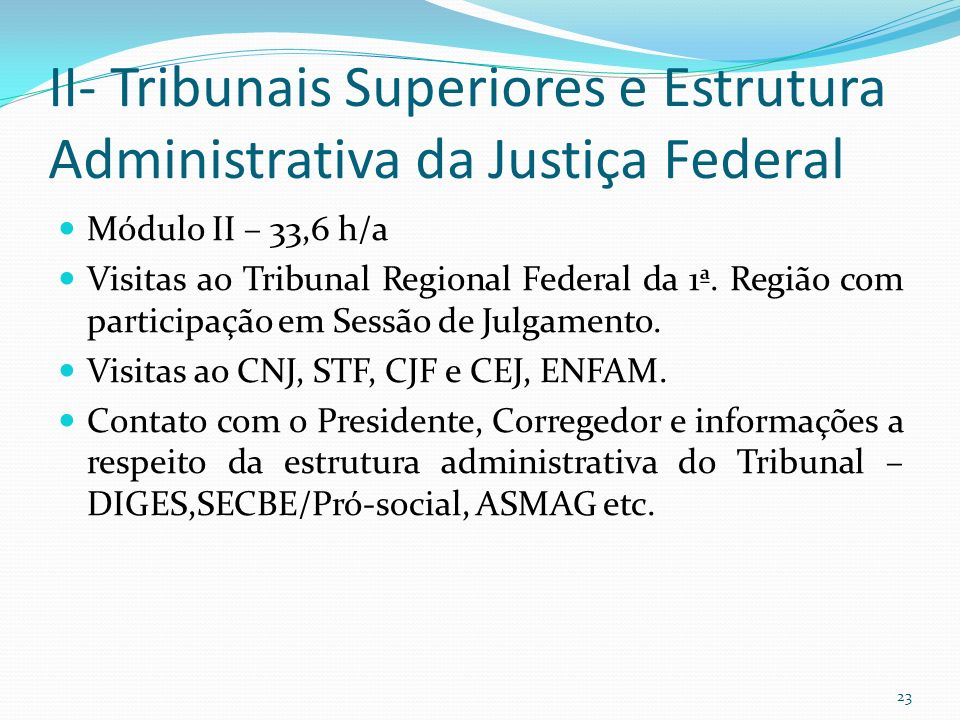 II- Tribunais Superiores e Estrutura Administrativa da Justiça Federal
