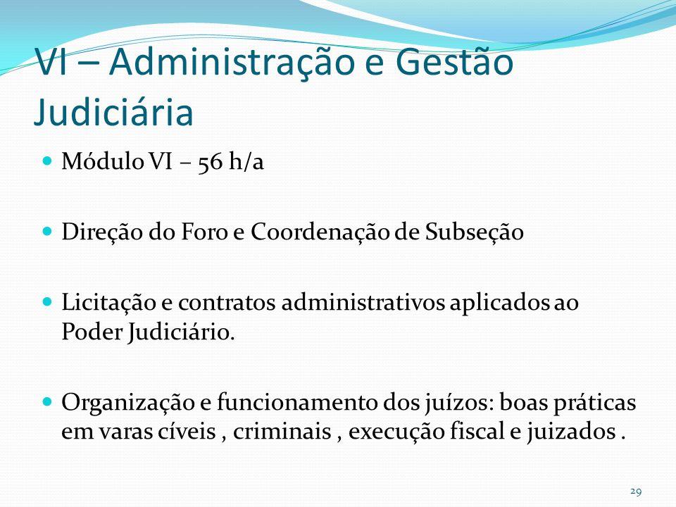VI – Administração e Gestão Judiciária