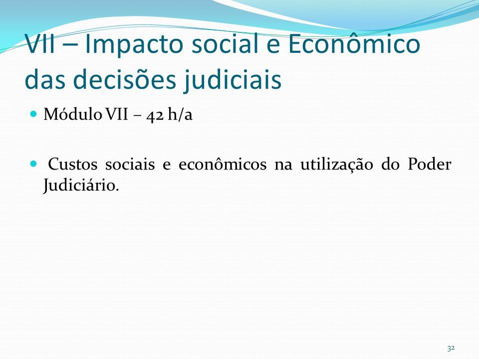 VII – Impacto social e Econômico das decisões judiciais