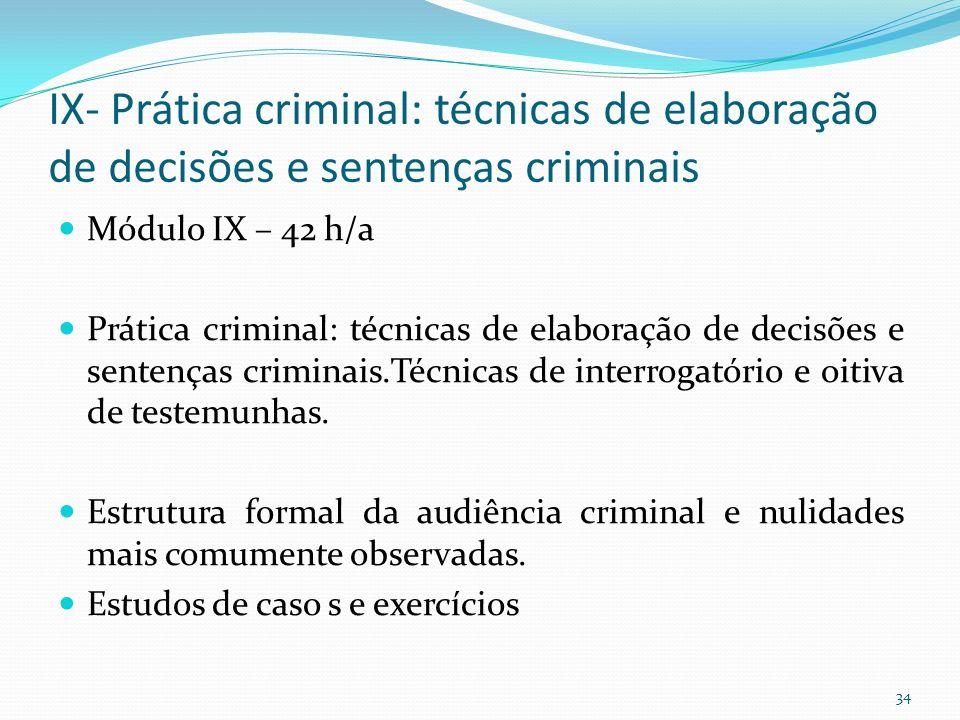 IX- Prática criminal: técnicas de elaboração de decisões e sentenças criminais