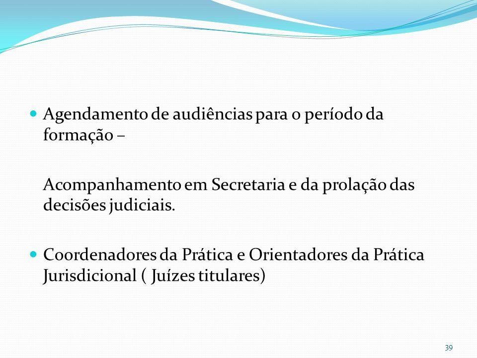Agendamento de audiências para o período da formação –