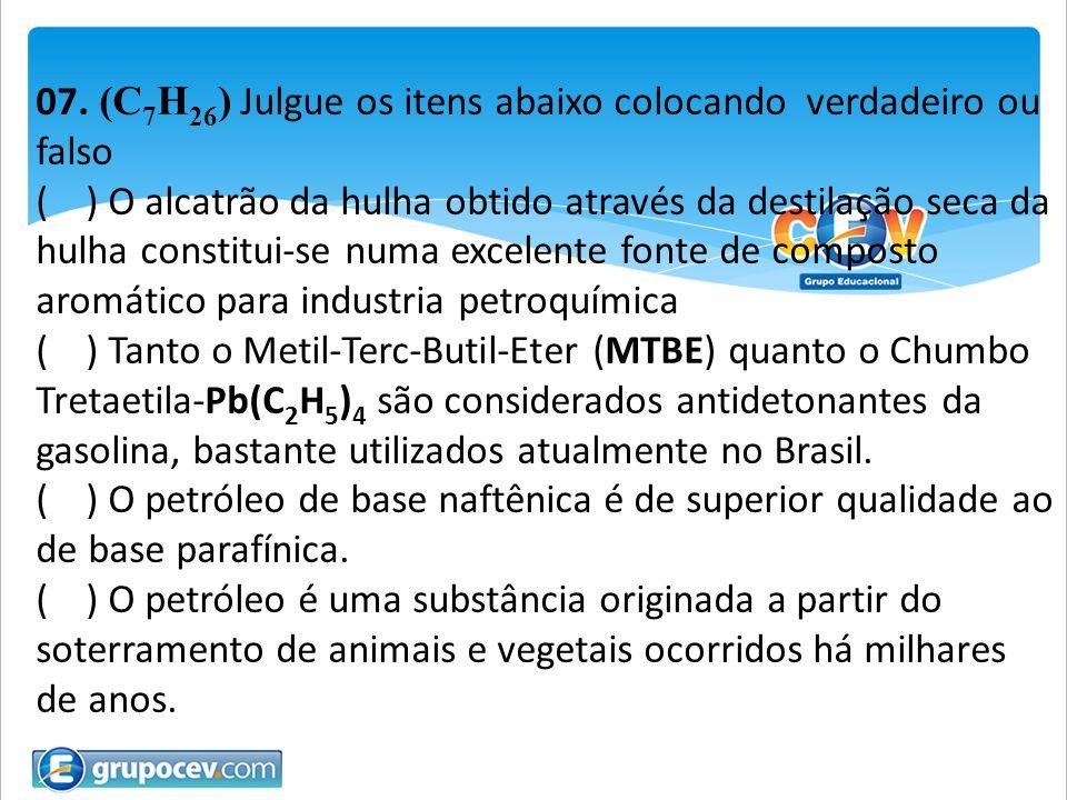 07. (C7H26) Julgue os itens abaixo colocando verdadeiro ou falso