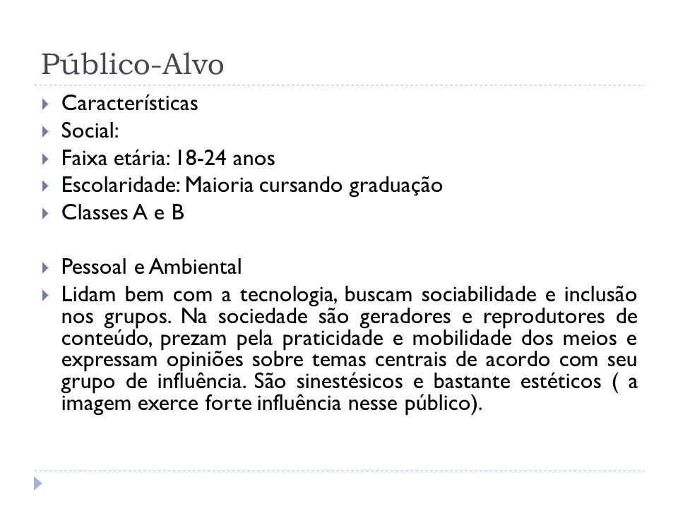 Público-Alvo Características Social: Faixa etária: 18-24 anos