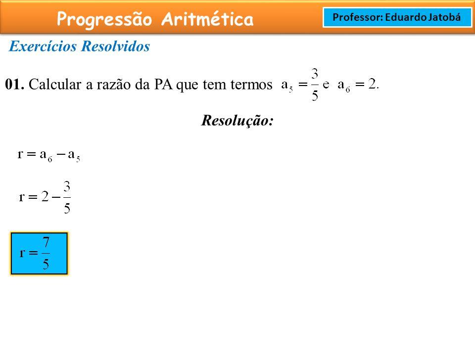 Progressão Aritmética Professor: Eduardo Jatobá