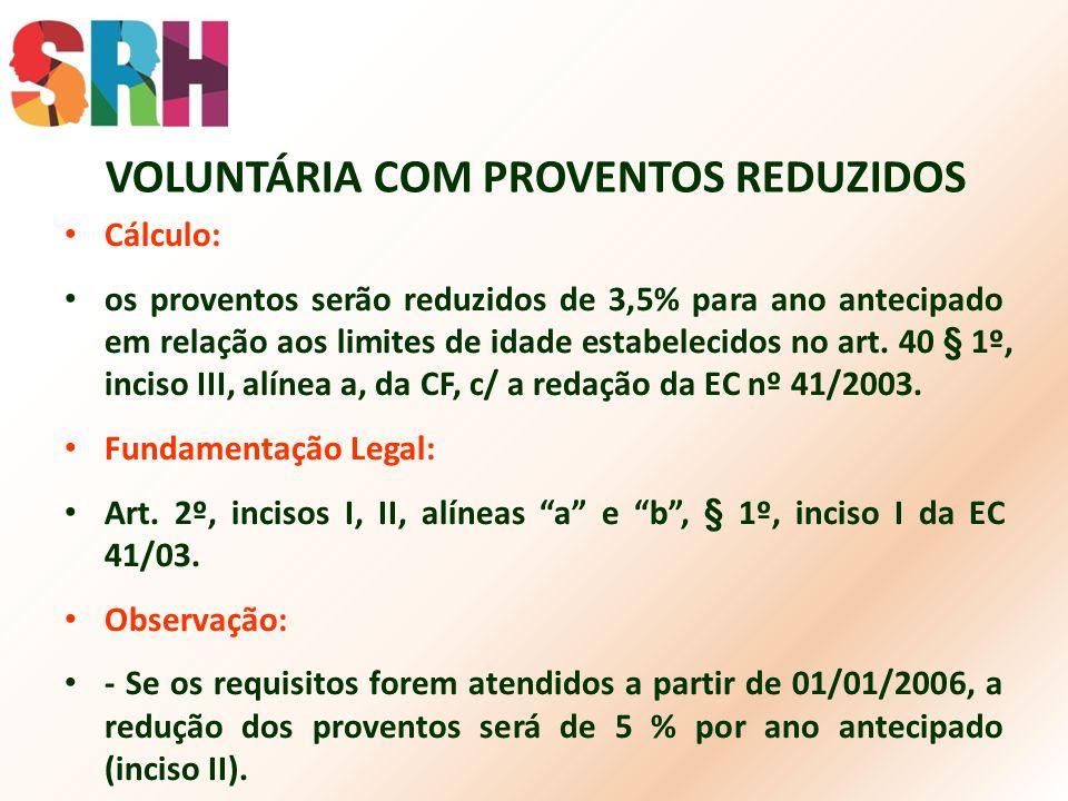 VOLUNTÁRIA COM PROVENTOS REDUZIDOS