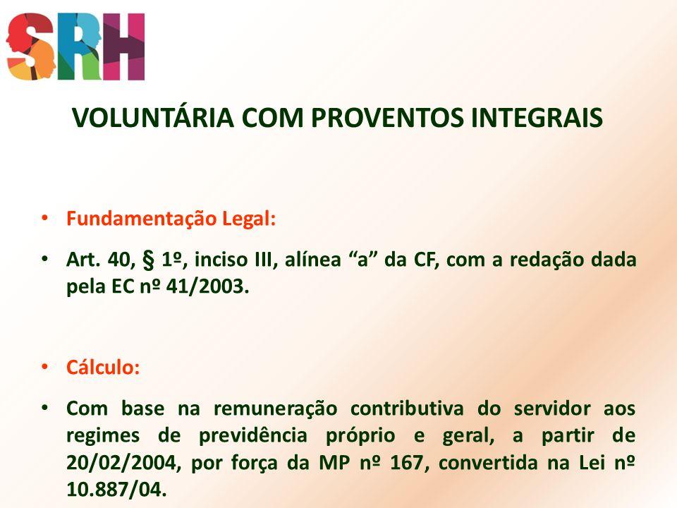 VOLUNTÁRIA COM PROVENTOS INTEGRAIS