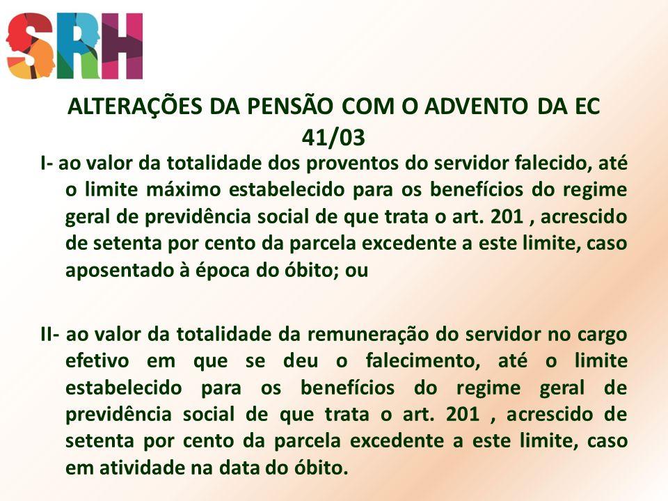 ALTERAÇÕES DA PENSÃO COM O ADVENTO DA EC 41/03
