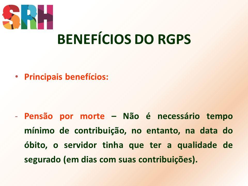 BENEFÍCIOS DO RGPS Principais benefícios:
