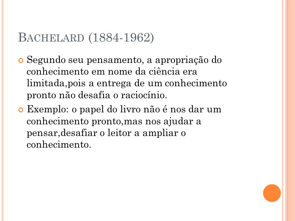 Bachelard (1884-1962)