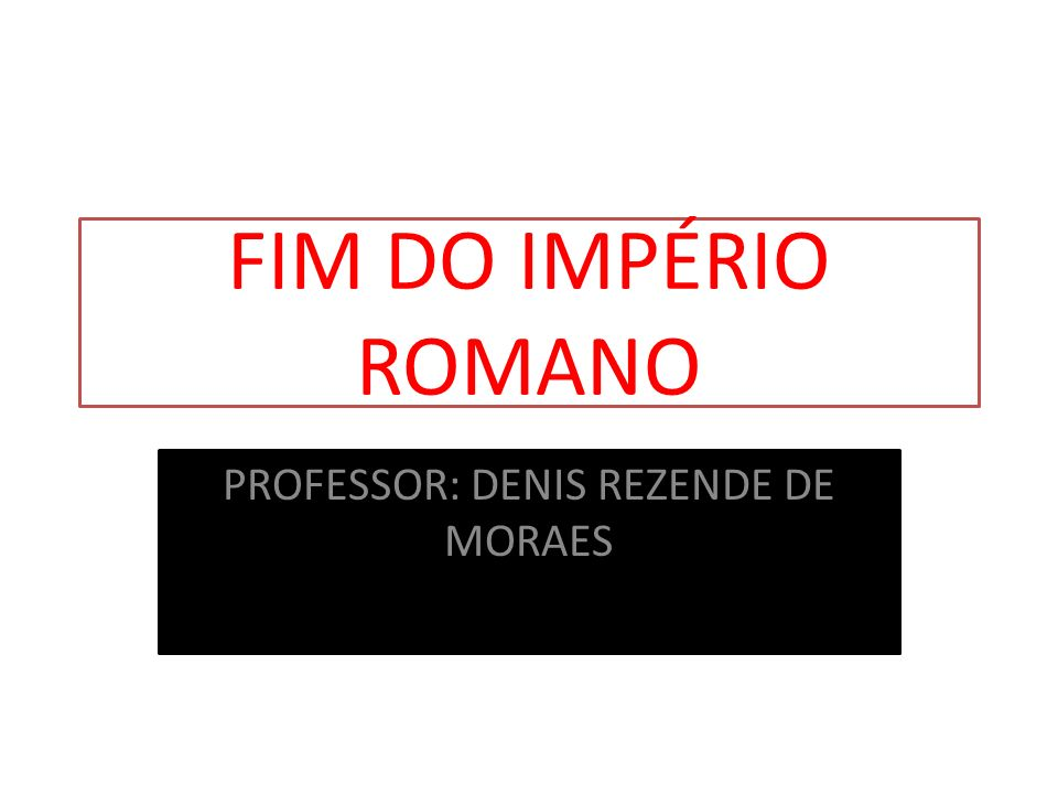 PROFESSOR: DENIS REZENDE DE MORAES