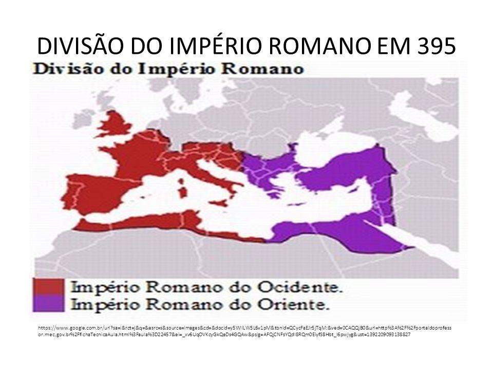 DIVISÃO DO IMPÉRIO ROMANO EM 395