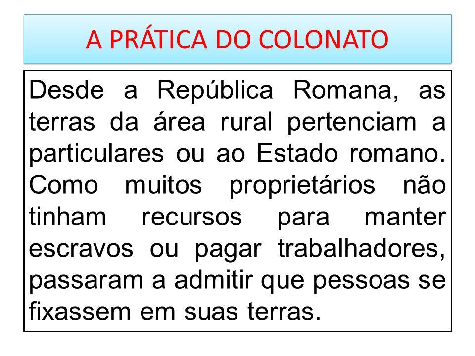 A PRÁTICA DO COLONATO