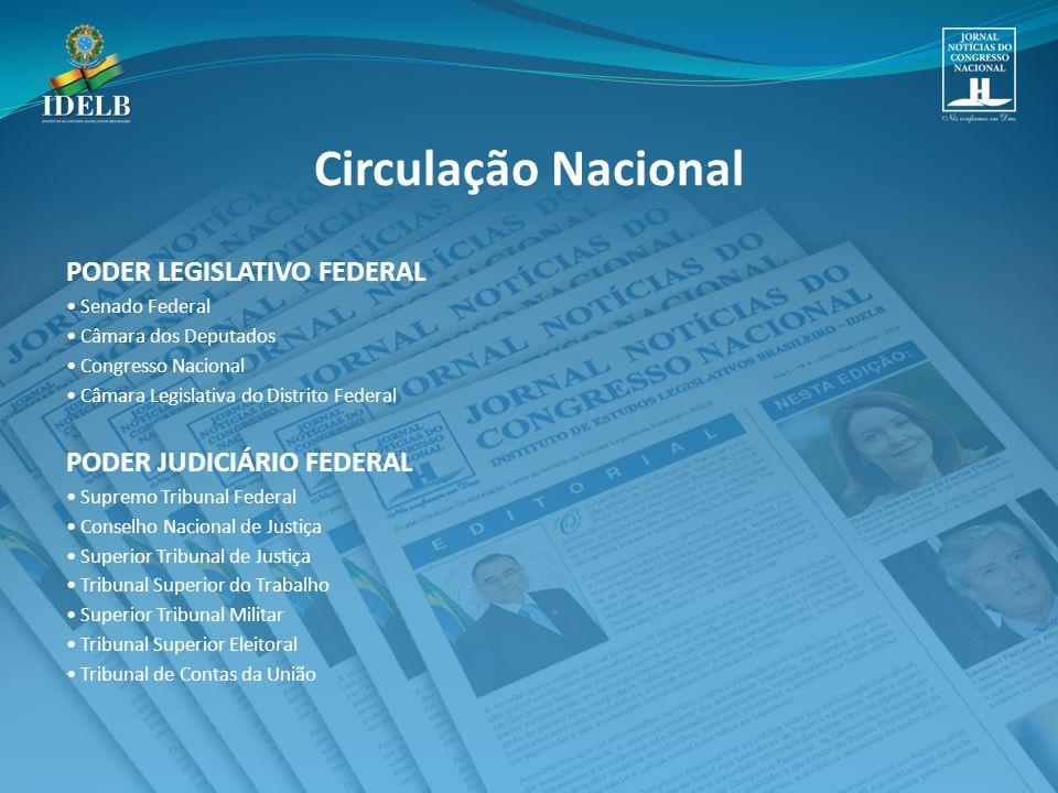 Circulação Nacional PODER LEGISLATIVO FEDERAL PODER JUDICIÁRIO FEDERAL
