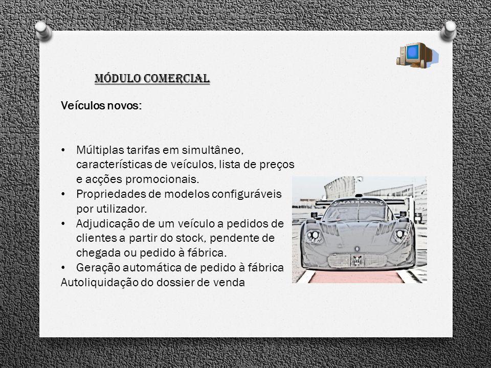 Módulo Comercial Veículos novos: Múltiplas tarifas em simultâneo, características de veículos, lista de preços e acções promocionais.
