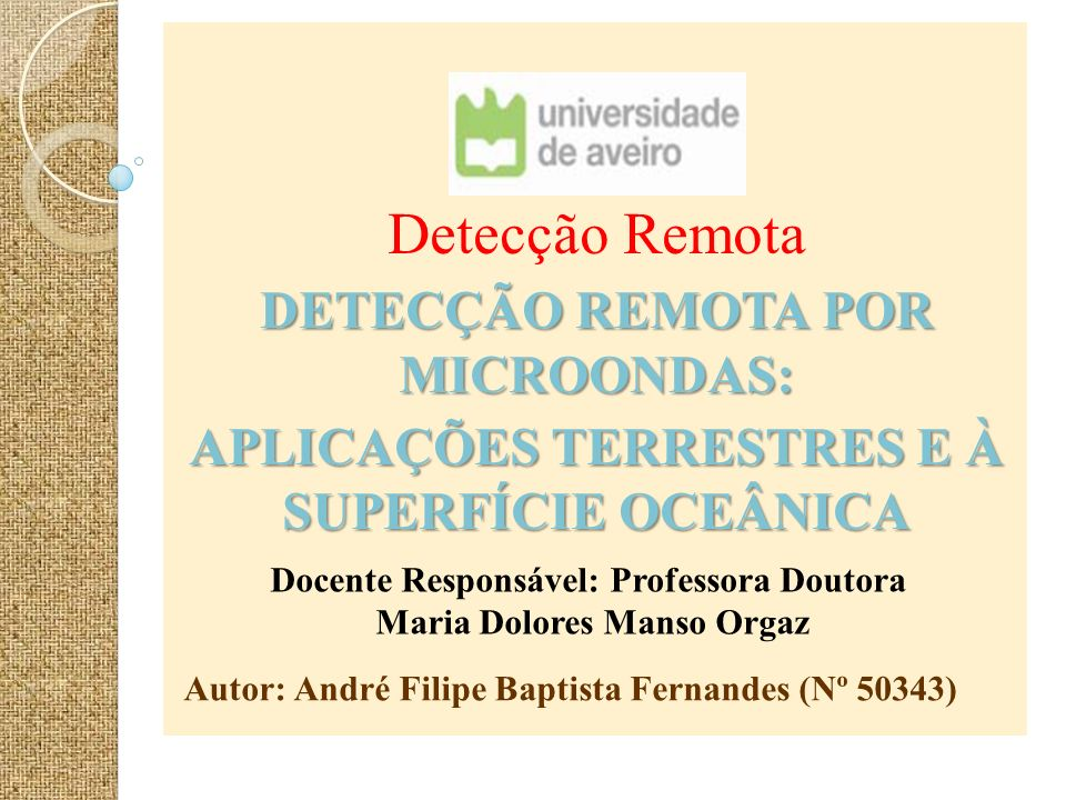 Detecção Remota DETECÇÃO REMOTA POR MICROONDAS: