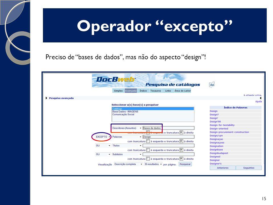 Operador excepto Preciso de bases de dados , mas não do aspecto design !