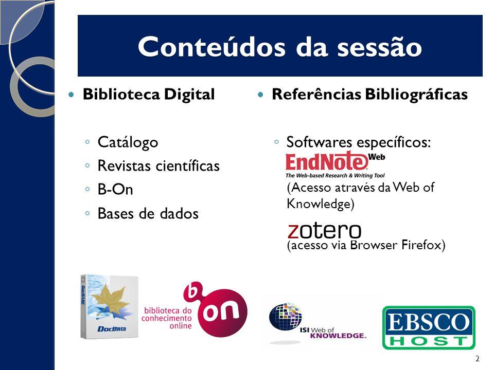 Conteúdos da sessão Biblioteca Digital Catálogo Revistas científicas