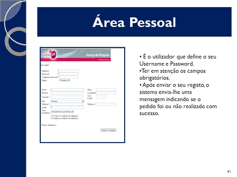 Área Pessoal É o utilizador que define o seu Username e Password.