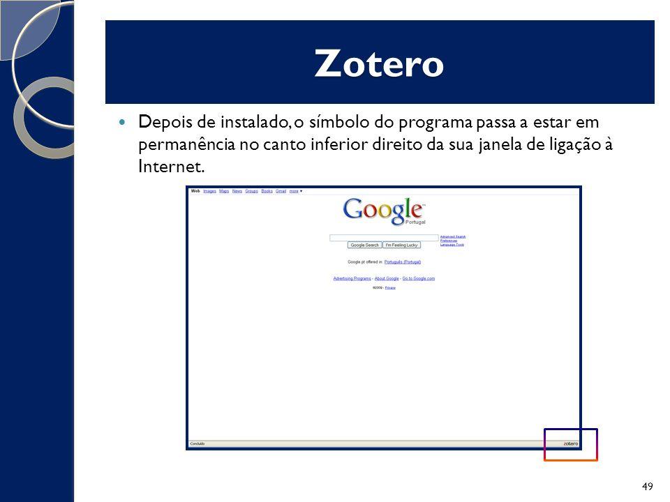 Zotero Depois de instalado, o símbolo do programa passa a estar em permanência no canto inferior direito da sua janela de ligação à Internet.