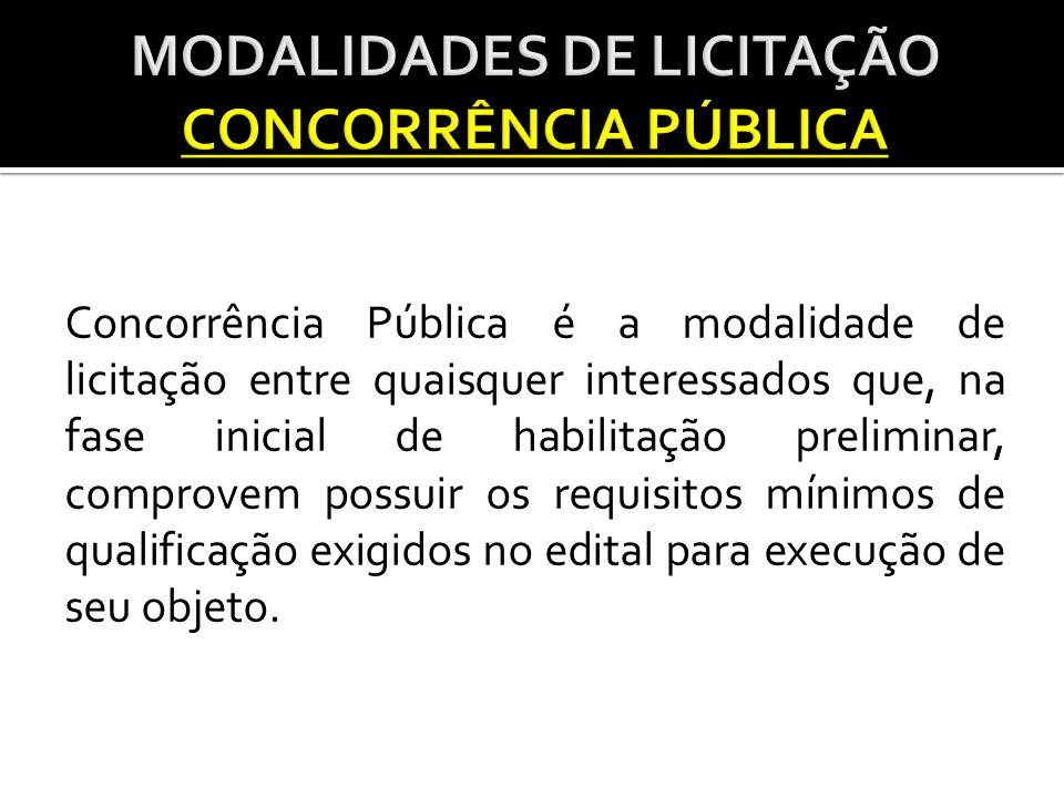 MODALIDADES DE LICITAÇÃO CONCORRÊNCIA PÚBLICA
