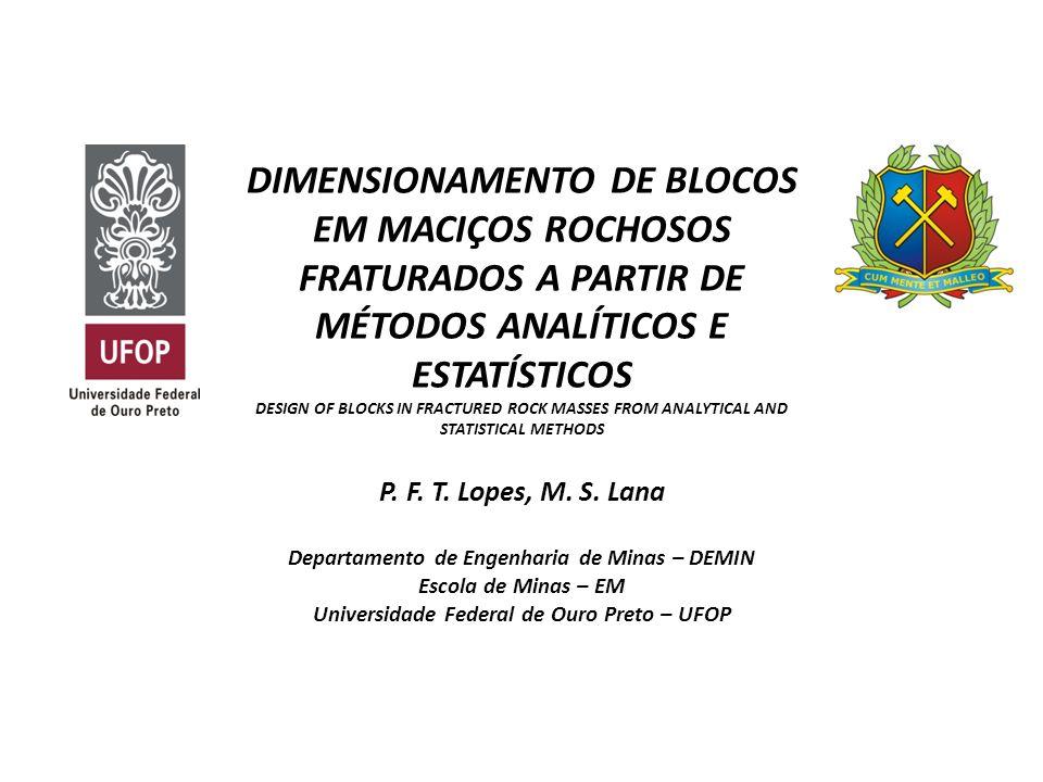 DIMENSIONAMENTO DE BLOCOS EM MACIÇOS ROCHOSOS FRATURADOS A PARTIR DE MÉTODOS ANALÍTICOS E ESTATÍSTICOS DESIGN OF BLOCKS IN FRACTURED ROCK MASSES FROM ANALYTICAL AND STATISTICAL METHODS P.