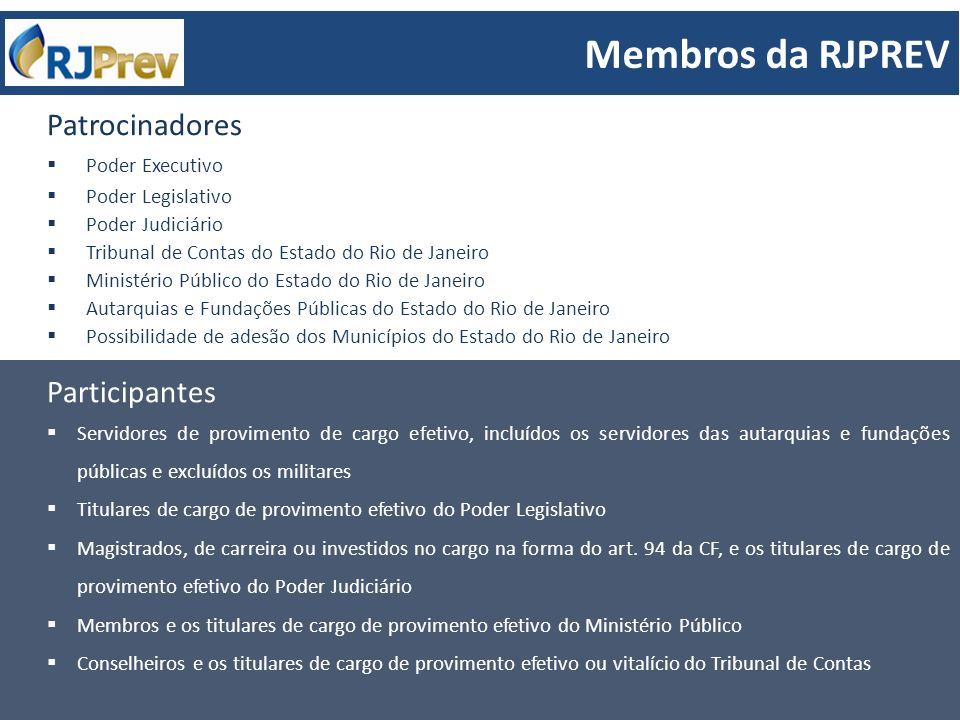 Membros da RJPREV Patrocinadores Participantes Poder Executivo