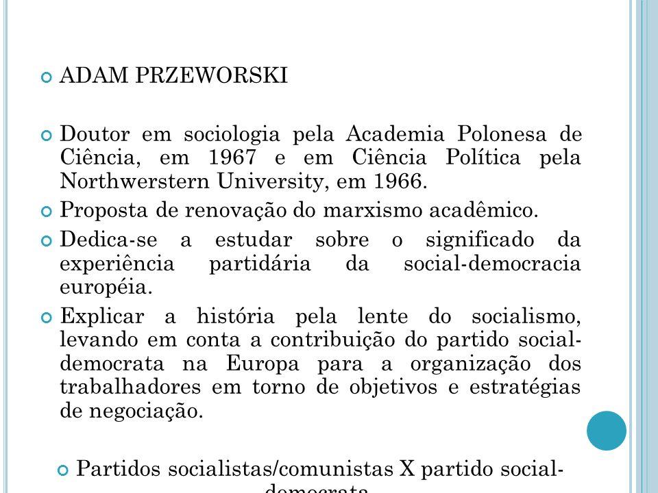 Partidos socialistas/comunistas X partido social- democrata.