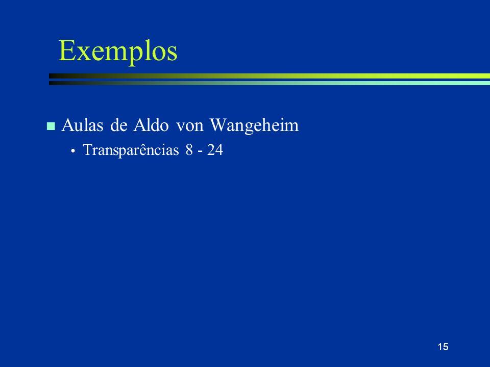 30/03/2017 Exemplos Aulas de Aldo von Wangeheim Transparências 8 - 24