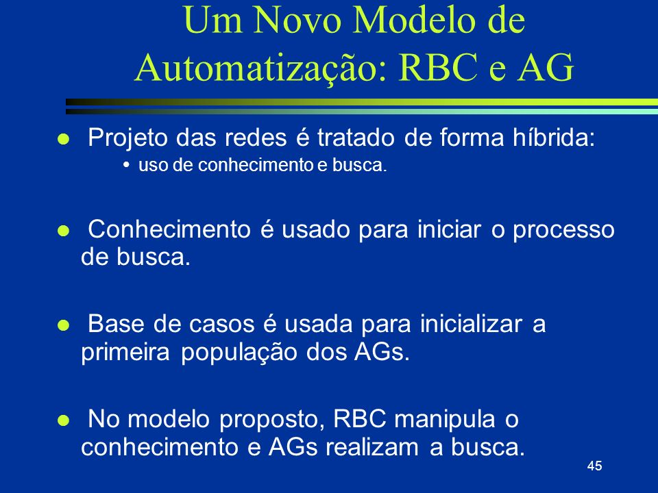 Um Novo Modelo de Automatização: RBC e AG