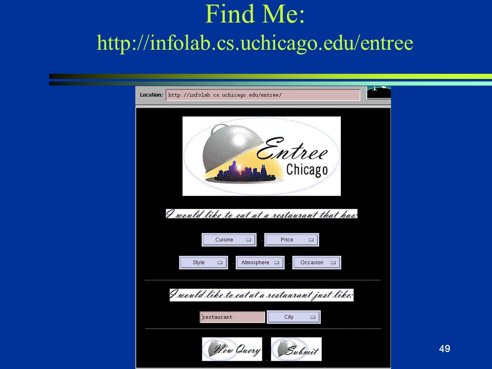 Find Me: http://infolab.cs.uchicago.edu/entree