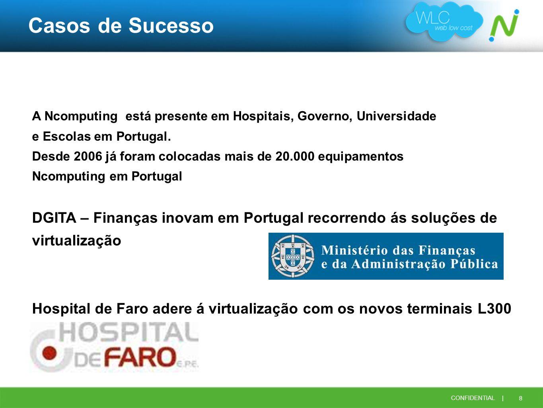 Casos de Sucesso A Ncomputing está presente em Hospitais, Governo, Universidade. e Escolas em Portugal.