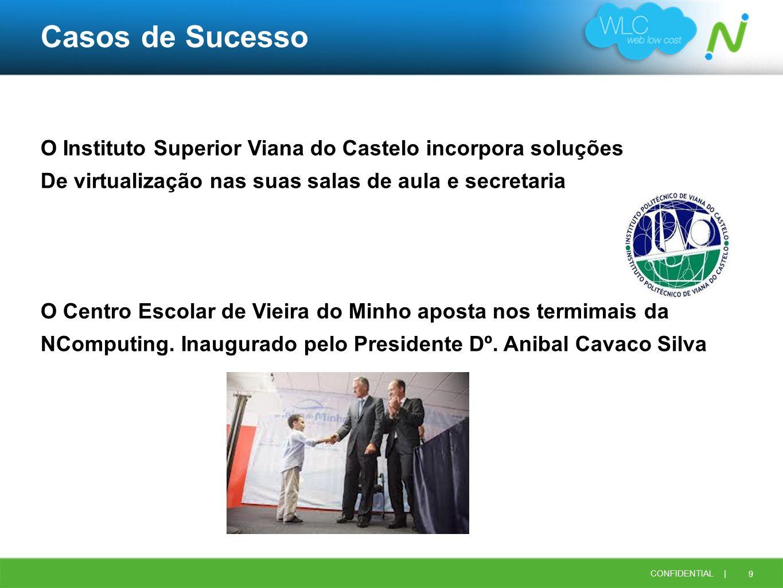 Casos de Sucesso O Instituto Superior Viana do Castelo incorpora soluções. De virtualização nas suas salas de aula e secretaria.