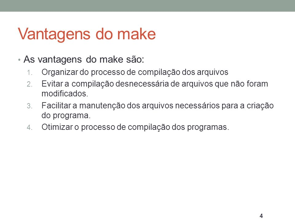 Vantagens do make As vantagens do make são: