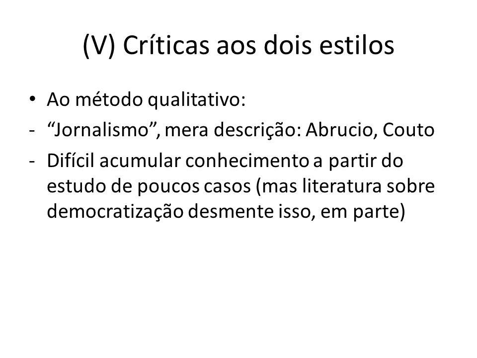 (V) Críticas aos dois estilos