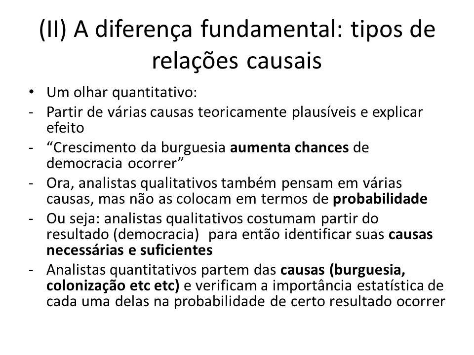 (II) A diferença fundamental: tipos de relações causais