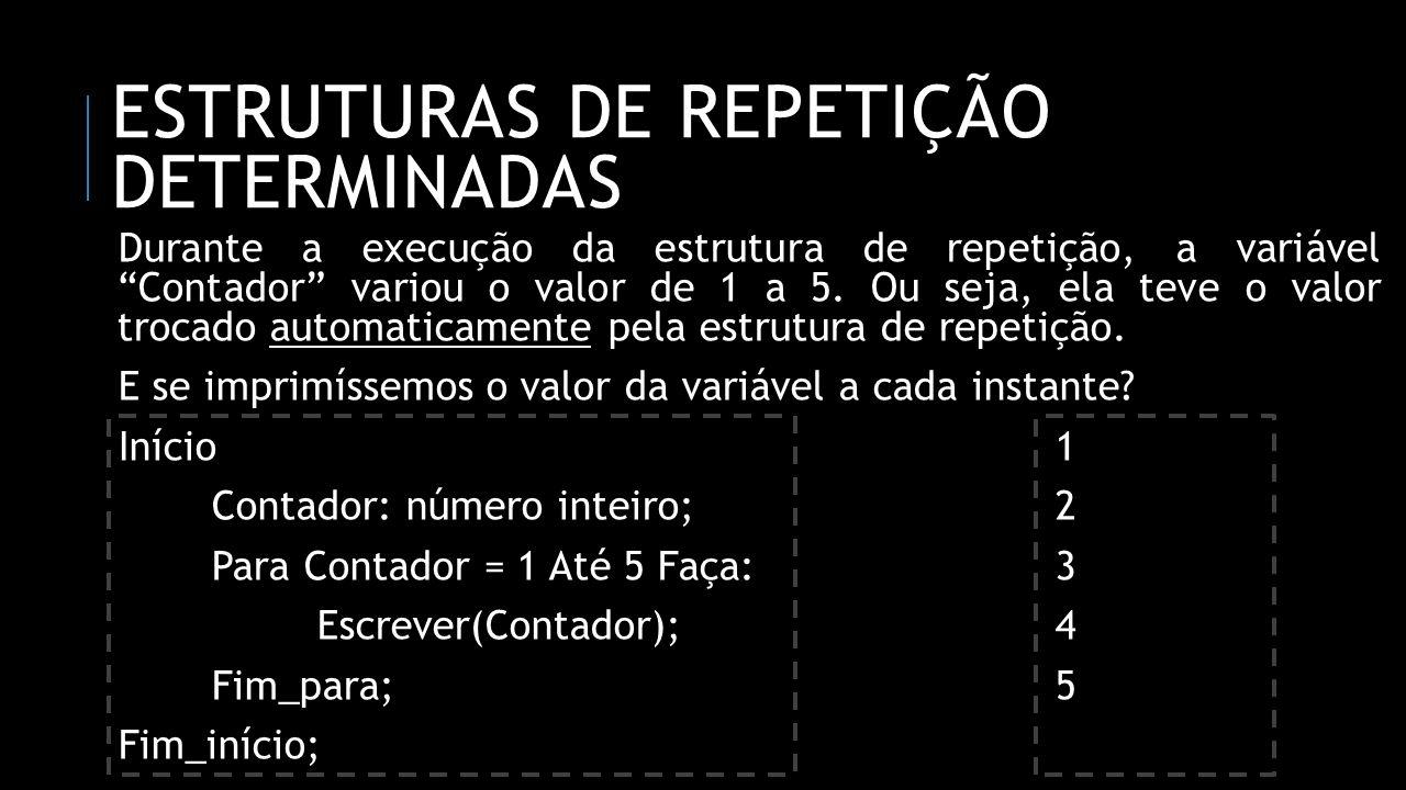 Estruturas de repetição determinadas