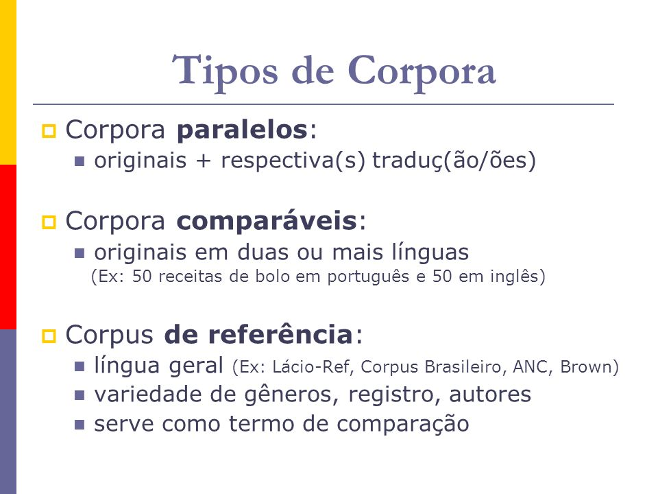Tipos de Corpora Corpora paralelos: Corpora comparáveis: