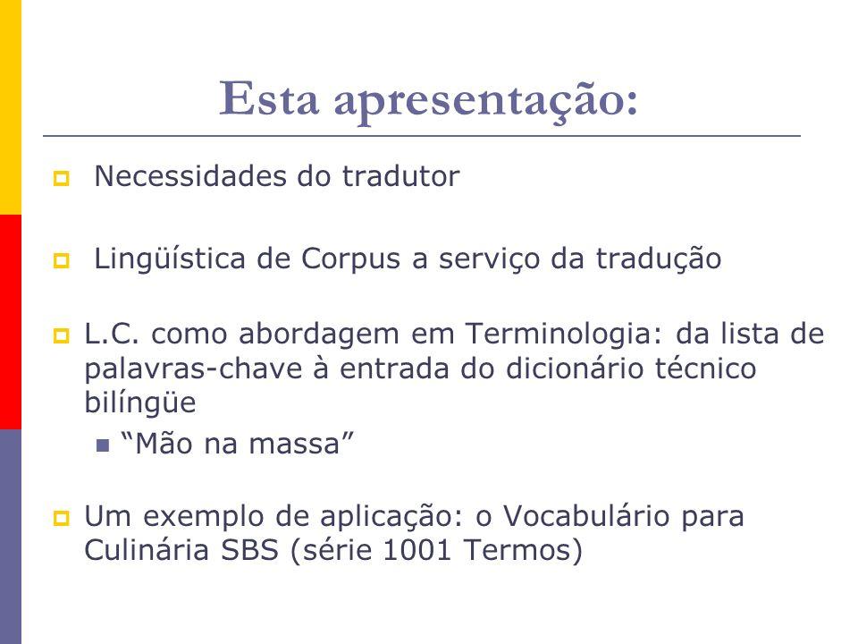 Esta apresentação: Necessidades do tradutor