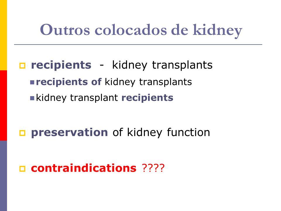 Outros colocados de kidney