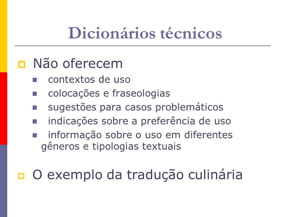 Dicionários técnicos Não oferecem O exemplo da tradução culinária