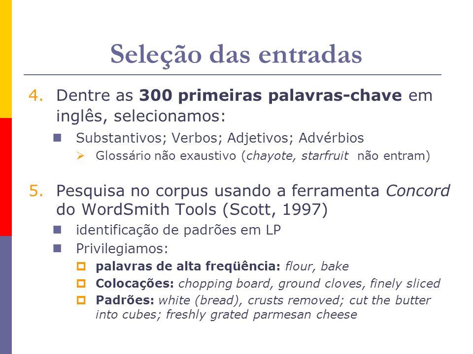 Seleção das entradas Dentre as 300 primeiras palavras-chave em inglês, selecionamos: Substantivos; Verbos; Adjetivos; Advérbios.