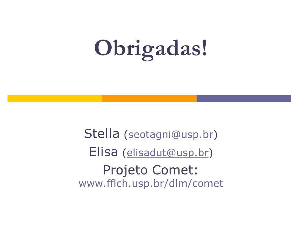 Obrigadas! Stella (seotagni@usp.br) Elisa (elisadut@usp.br)