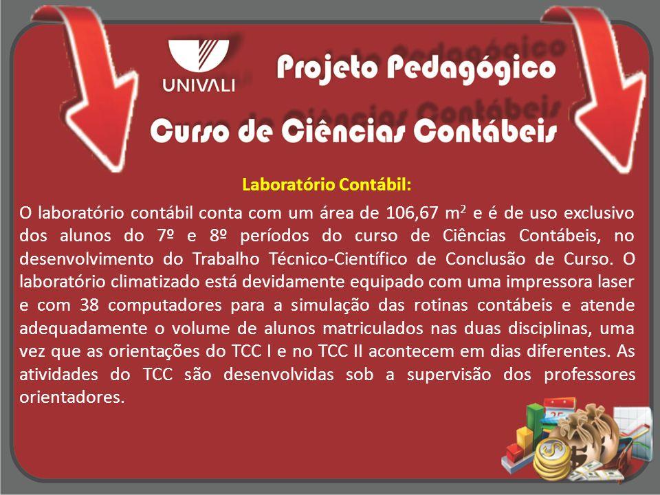 Laboratório Contábil: O laboratório contábil conta com um área de 106,67 m2 e é de uso exclusivo dos alunos do 7º e 8º períodos do curso de Ciências Contábeis, no desenvolvimento do Trabalho Técnico-Científico de Conclusão de Curso.