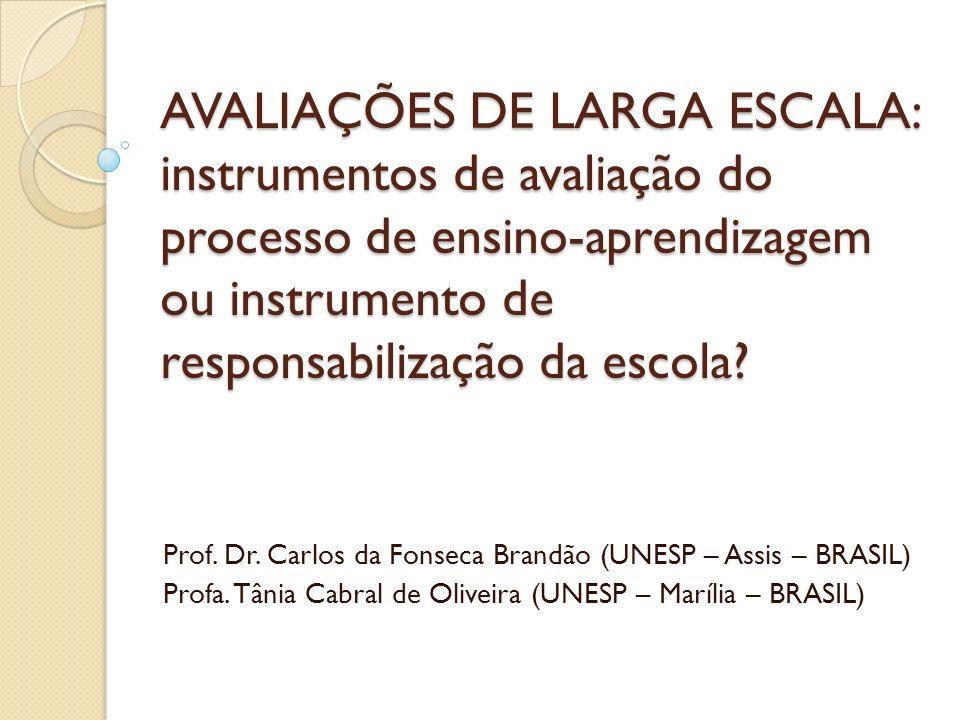 AVALIAÇÕES DE LARGA ESCALA: instrumentos de avaliação do processo de ensino-aprendizagem ou instrumento de responsabilização da escola