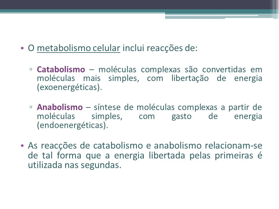 O metabolismo celular inclui reacções de: