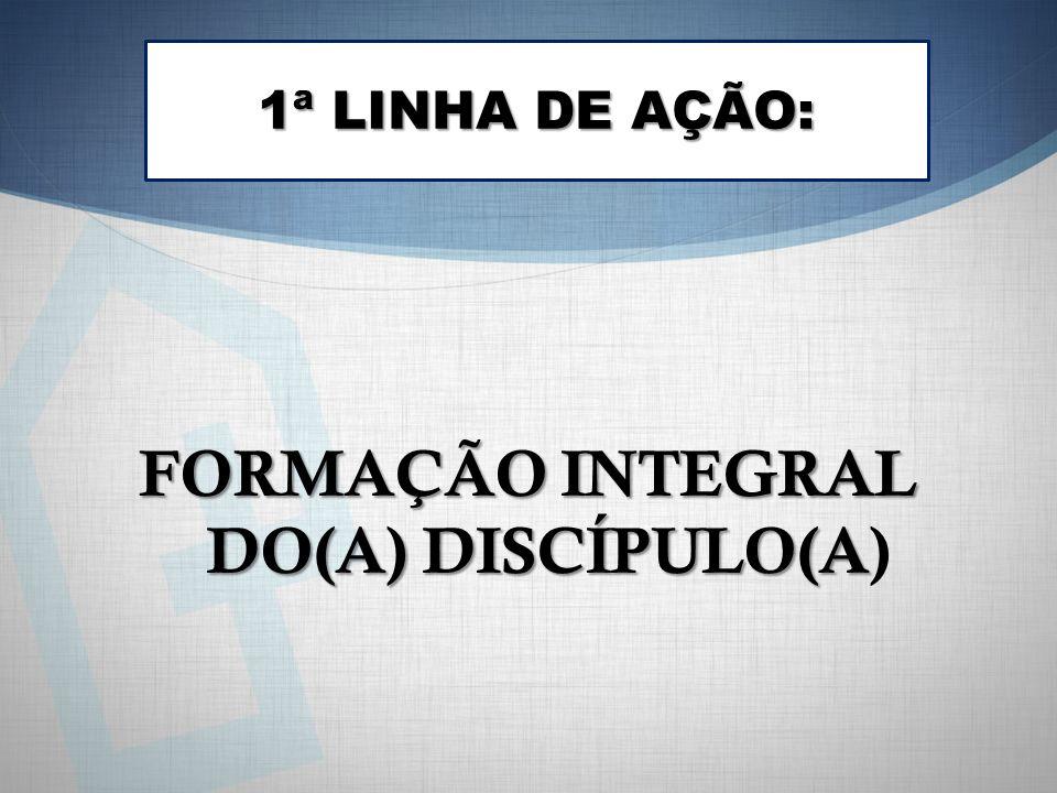 FORMAÇÃO INTEGRAL DO(A) DISCÍPULO(A)