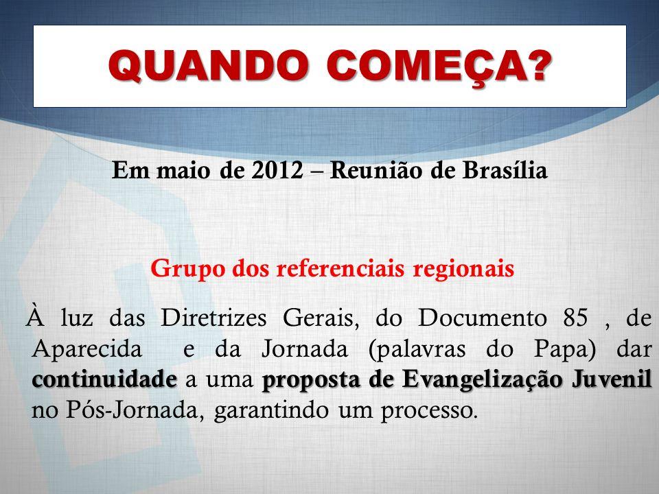 Em maio de 2012 – Reunião de Brasília Grupo dos referenciais regionais