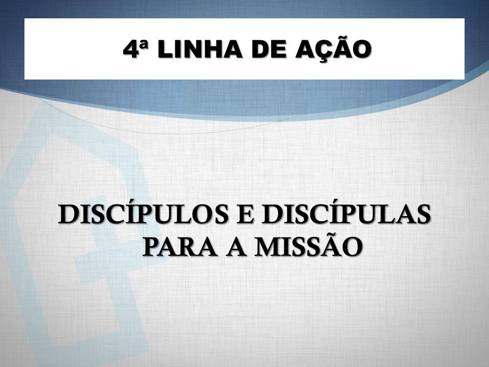 DISCÍPULOS E DISCÍPULAS PARA A MISSÃO