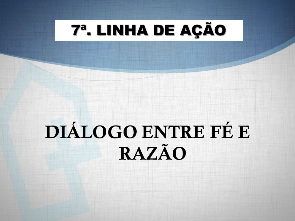 DIÁLOGO ENTRE FÉ E RAZÃO